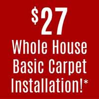 Whole House carpet installation $27 this month at American Flooring in Holt.