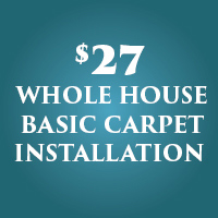 $27 whole house basic carpet installation for a limited time during our Anniversary Flooring Sale