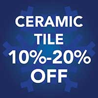 Save 10% - 20% off ceramic tile flooring during our Winter Sale Event