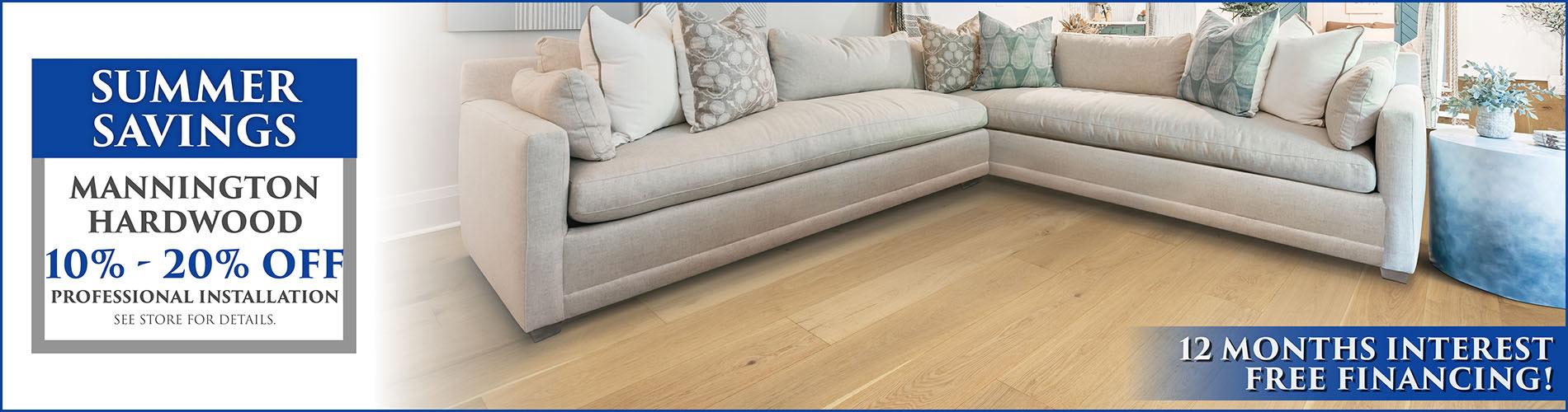 Summer Savings! Take 10% - 20% off Mannington hardwood. Professional installation