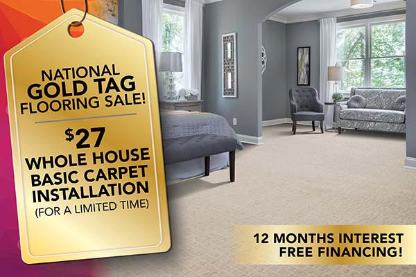 $27 whole house basic carpet installation during our National Gold Tag Flooring Sale